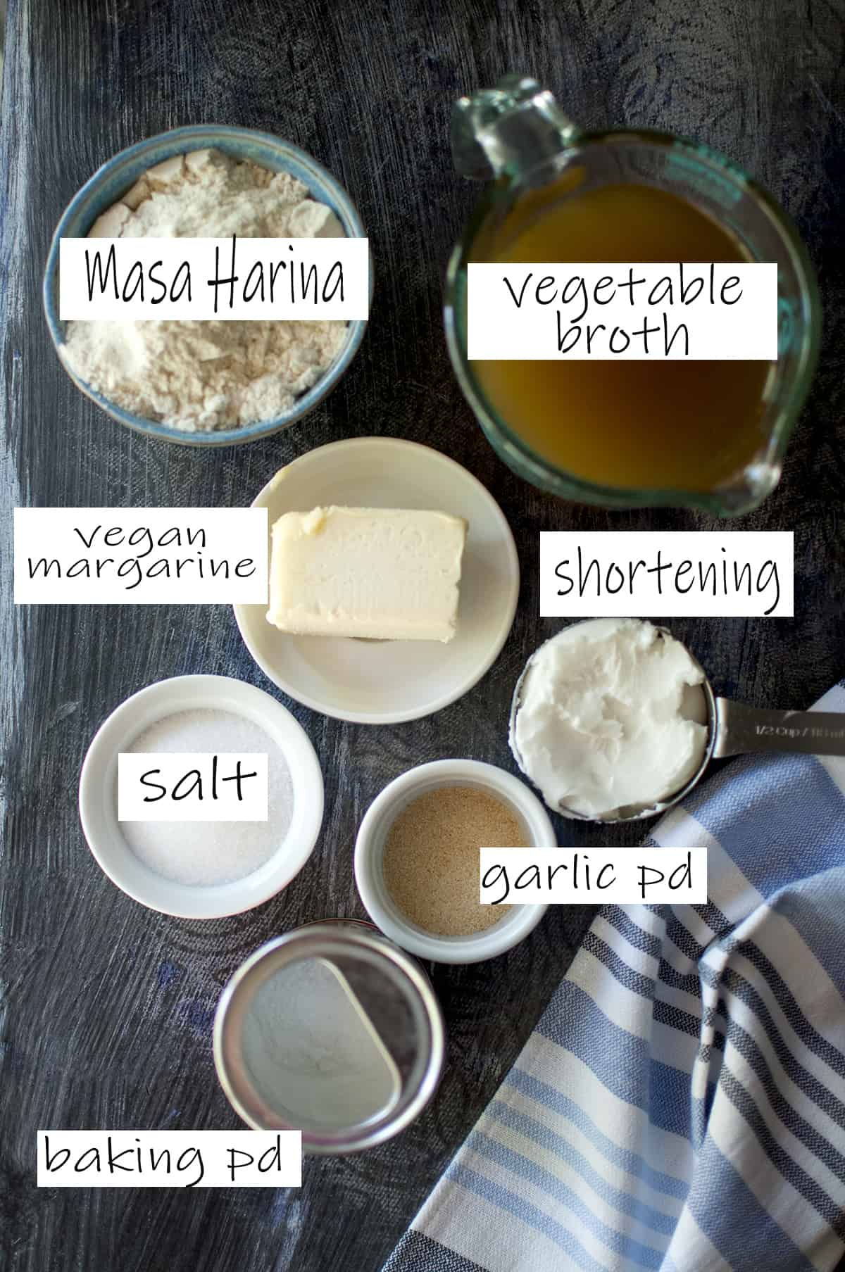 Ingredients for the dough - masa harina, margarine, shortening, vegetable broth, garlic powder, salt, baking powder