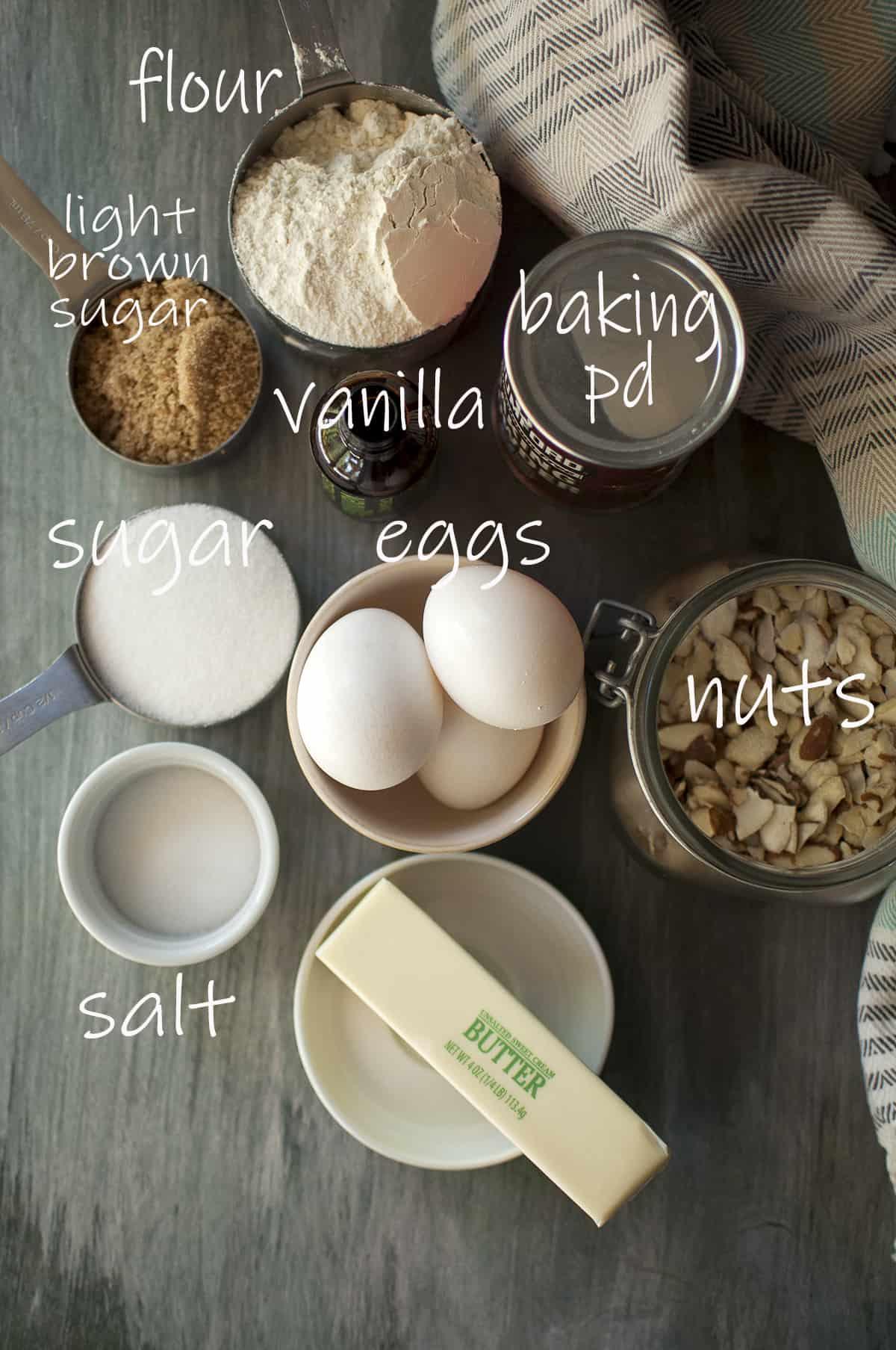 Ingredients needed - flour, baking powder, vanilla, brown sugar, sugar, salt, unsalted butter, eggs, nuts